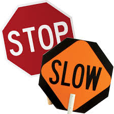 Traffic stop slow sign